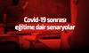 Covid-19 sonrası salgına dair senaryolar